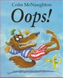 Oops!, Colin McNaughton, 0152015884