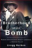 Brotherhood of the Bomb, Gregg Herken, 0805065881