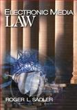 Electronic Media Law, Sadler, Roger L., 1412905885