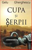 Cupa Si Serpii, Gelu Gherghescu, 1491285885