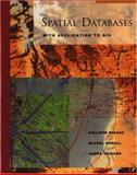 Spatial Databases : With Application to GIS, Rigaux, Philippe and Voisard, Agnès, 1558605886