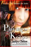 Playing for Keeps, Jaydyn Chelcee, 1618855883