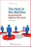 The Host in the Machine : Examining the Digital in the Social, Thomas-Jones, Angela, 1843345889