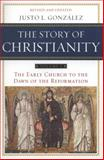 The Story of Christianity, Justo L. González, 006185588X