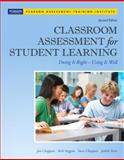 Classroom Assessment for Student Learning : Doing It Right - Using It Well, Chappuis, Jan and Arter, Judith A., 0132685884