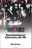 Vote and Voice : Women's Organizations and Political Literacy, 1915-1930, Sharer, Wendy B., 0809325888