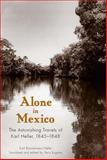 Alone in Mexico : The Astonishing Travels of Karl Heller, 1845-1848, Heller, Karl Bartolomeus, 0817315888