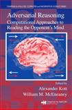 Adversarial Reasoning : Computational Approaches to Reading the Opponent's Mind, , 1584885882