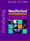 Introducing WordPerfect for Windows, Pitter, Keiko, 0070515883