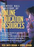 Prentice Hall Directory of Online Education Resources, Bigham, Vicki Smith and Bigham, George D., 0136185886