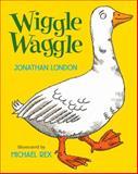 Wiggle Waggle, Jonathan London, 0152165886