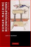 Human-Machine Reconfigurations : Plans and Situated Actions, Suchman, Lucy A., 052167588X