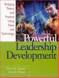 Powerful Leadership Development : Bridging Theory and Practice Using Peers and Technology, Lepard, David H. and Foster, Alice G., 0761945881