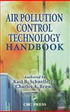 Air Pollution Control Technology Handbook, Karl B. Schnelle  Jr., Charles A. Brown, 0849395887
