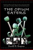 The Opium Eaters, Harold Bergsma, 1438965885