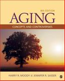 Aging : Concepts and Controversies, Moody, Harry R. and Sasser, Jennifer R., 1452275882
