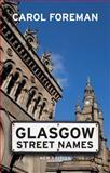 Glasgow Street Names, Foreman, Carol, 1841585882