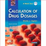 Calculation of Drug Dosages, Ogden, Sheila J., 032304588X