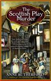 The Scottish Play Murder, Anne Rutherford, 0425255883