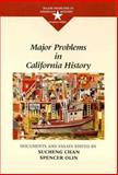 Major Problems in California History, Olin, Spencer C. and Chan, Sucheng, 0669275883