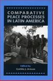 Comparative Peace Processes in Latin America 9780804735889