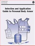 Selection and Application Guide to Personal Body Armor, U. S. Department Justice and Office of Programs, 1494225883