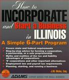 How to Incorporate and Start a Business in Illinois, J. W. Dicks, 1558505881