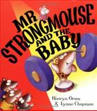Mr Strongmouse and the Baby, Hiawyn Oram, 1843625881
