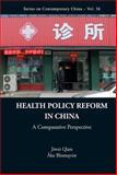 Health Policy Reform in China, Jiwei Qian and Ã…ke Blomqvist, 9814425885