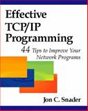 Effective TCP/IP Programming : 44 Tips to Improve Your Network Programs, Snader, Jon C., 0201615894