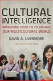Cultural Intelligence : Improving Your CQ to Engage Our Multicultural World, Livermore, David A., 0801035899
