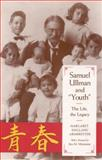 Samuel Ullman and Youth : The Life, the Legacy, Armbrester, Margaret, 0817355898