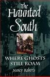 The Haunted South, Nancy Roberts, 0872495892