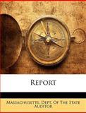 Report, Massachusetts Dept of the State Audito, 1147615896