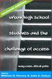 Urban High School Students and the Challenge of Access : Many Routes, Difficult Paths Revised Edition, Tierney, William G., 1433105896