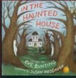 In the Haunted House, Eve Bunting, 0395515890