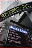 Democracy Incorporated : Managed Democracy and the Specter of Inverted Totalitarianism, Wolin, Sheldon S., 069114589X