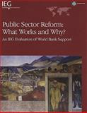 Public Sector Reform: What Works and Why? : An IEG Evaluation of World Bank Support, World Bank Group, 082137589X
