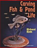 Carving Fish and Pond Life, Richard Roth, 0887405894