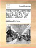 The Looker-on, a Periodical Paper, by the Rev Simon Olive-Branch, a M, William Roberts, 1140745891