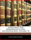 Zeitschrift Für Morphologie Und Anthropologie, Volume 11, Gustav Albert Schwalbe, 1145175899