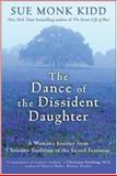 The Dance of the Dissident Daughter, Sue Monk Kidd, 006064589X
