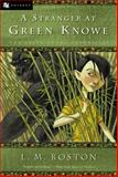 A Stranger at Green Knowe, Lucy M. Boston, 0152025898
