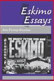 Eskimo Essays : Yup'ik Lives and How We See Them, Fienup-Riordan, Ann, 0813515890