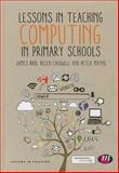 Lessons in Teaching Computing in Primary Schools, , 1446295893
