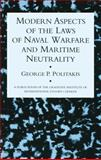 Modern Aspects of the Laws of Naval Warfare and Maritime Neutrality, Politakis, George, 0710305893