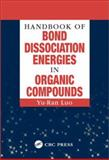 Handbook of Bond Dissociation Energies in Organic Compounds, Luo, Yu-Ran, 0849315891