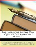 The Ingenious Knight, Don Quixote de la Mancha, Miguel Cervantes De Saavedra and Juan Antonio Pellicer Y. Pilares, 1146385897