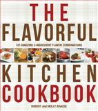 The Flavorful Kitchen Cookbook, Robert Krause and Molly Krause, 1592335896