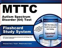 MTTC Autism Spectrum Disorder (64) Test Flashcard Study System : MTTC Exam Practice Questions and Review for the Michigan Test for Teacher Certification, MTTC Exam Secrets Test Prep Team, 161403589X